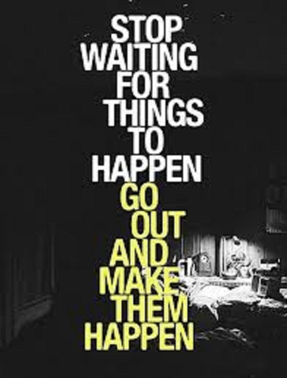 stop waiting.jpg.1