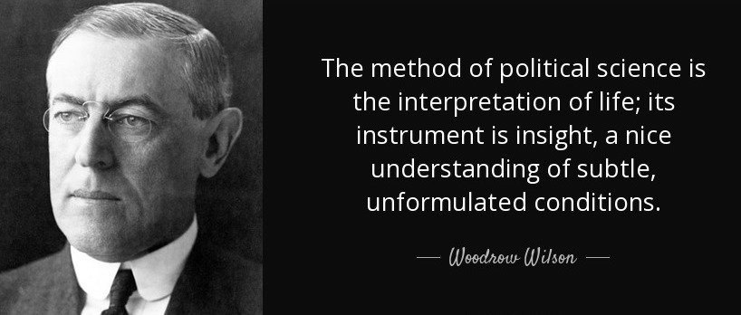 quote-the-method-of-political-science-is-the-interpretation-of-life-its-instrument-is-insight-woodrow-wilson-31-78-44.jpg